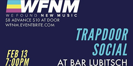 WE FOUND NEW MUSIC   TRAPDOOR SOCIAL & TOP SHELF BRASS tickets