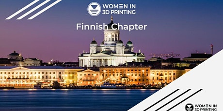Women in 3D Printing - Finland Chapter: Vaasa tickets