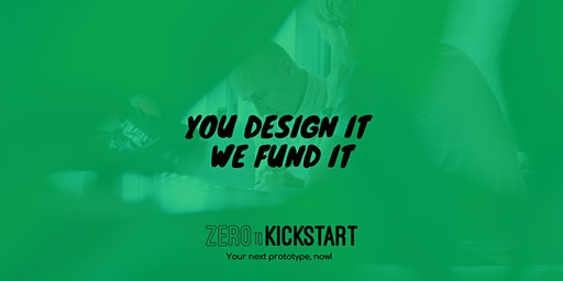 ZeroToKickstart #2: Your next prototype, now!