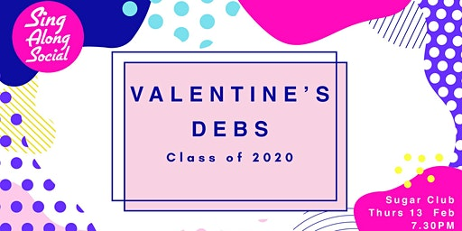 Sing Along Social presents A Valentine's Debs