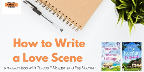 How to Write a Love Scene - Masterclass with Teresa F Morgan and Fay Keenan tickets