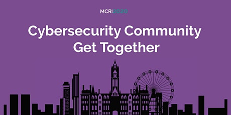 Manchester Cybersecurity Community Get Together tickets