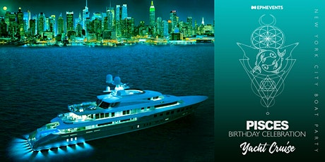 Pisces Birthday Celebration: Yacht Cruise (Pier 40) - March 14th tickets