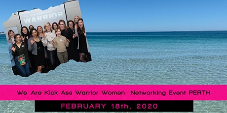 We Are Kick- Ass Warrior Women Networking Event - February 2020 tickets