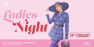 Ladies Night ~ NSW Oaks & Ladyship Mile