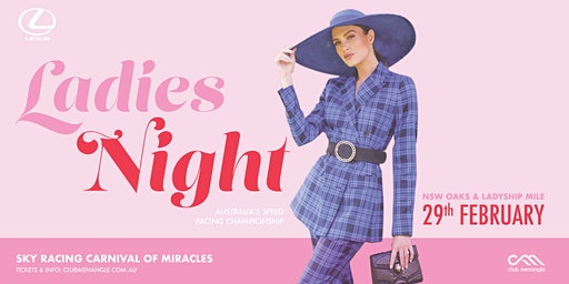 Ladies Night ~ NSW Oaks & Ladyship Mile