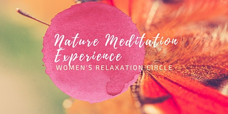 Nature Meditation Experience | Women's relaxation circle tickets