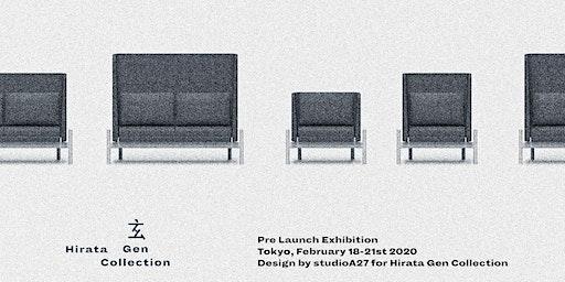 Hirata Gen Collection • Pre Launch Exhibition