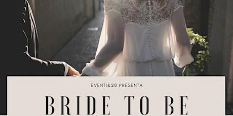BRIDE TO BE: il primo corso dedicato alle spose e non solo biglietti