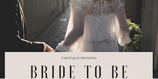 BRIDE TO BE: il primo corso dedicato alle spose e non solo