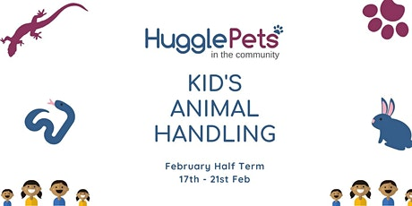 HugglePetsCIC - Kid's Animal Handling - HALF TERM tickets