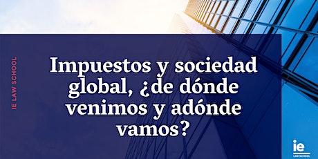 Impuestos y sociedad global, ¿de dónde venimos y adónde vamos? tickets