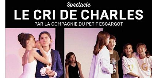 """Spectacle pour les familles """"LE CRI DE CHARLES """" Samedi 29 février"""