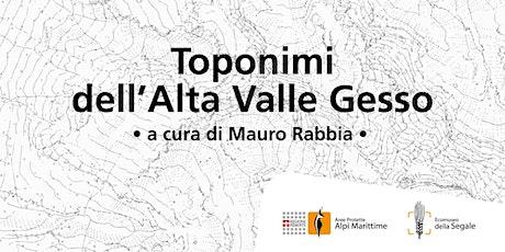 Toponimi dell'Alta Valle Gesso • A cura di Mauro Rabbia biglietti
