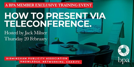 BPA Member Workshop - How to present via teleconference