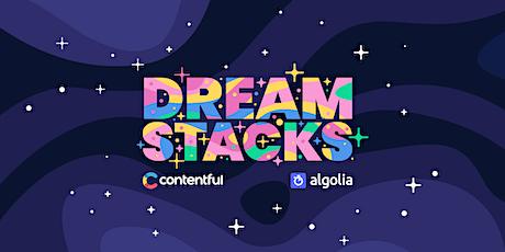 DreamStacks by Contentful & Algolia tickets