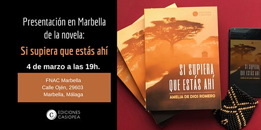 Presentación en Marbella de la novela: Si supiera que estás ahí