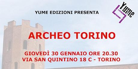 Archeo Torino: Fabrizio Diciotti racconta il passato archeologico torinese biglietti