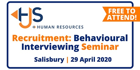 "FREE HR Seminar ""Recruitment: Behavioural Interviewing"" from HJS Human Resources in Salisbury tickets"