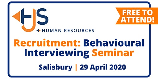 "FREE HR Seminar ""Recruitment: Behavioural Interviewing"" from HJS Human Resources in Salisbury"