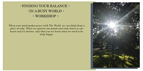 FINDING YOUR BALANCE IN A BUSY WORLD WORKSHOP tickets
