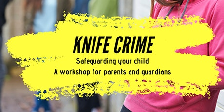 Knife Crime, Gangs and County Lines Awareness Session for Parents/Guardians tickets