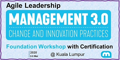 Agile Leadership - Management 3.0 Foundation Workshop with Certification in Kuala Lumpur tickets