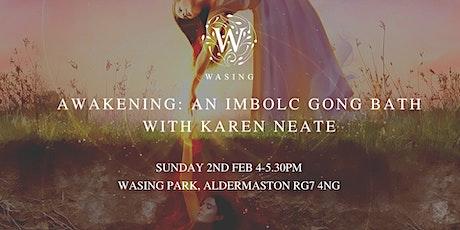 Awakening - An Imbolc Gong Bath with Karen Neate tickets