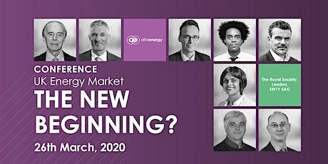 UK Energy Market – The New Beginning? tickets
