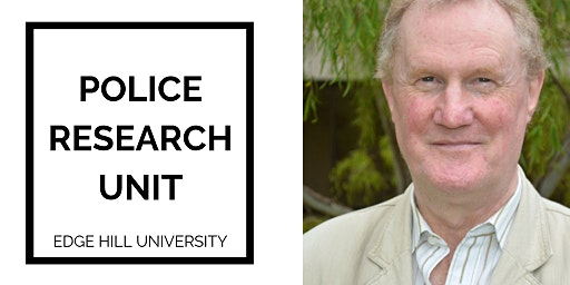 Police Research Unit Annual Lecture by Professor Philip Stenning