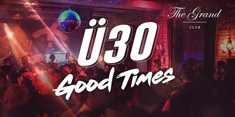 Ü30 Good Times Party  Tickets