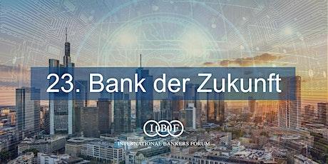 23. Bank der Zukunft Tickets