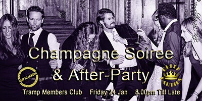 CHAMPAGNE+Soiree+%26+After-PARTY+%40+Tramp+Member