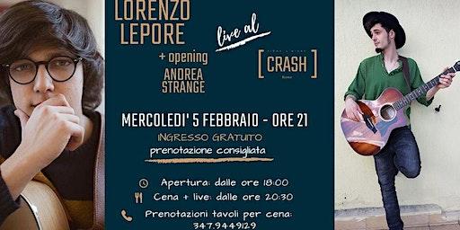 Lorenzo Lepore + opening Andrea Strange // Live al Crash Roma
