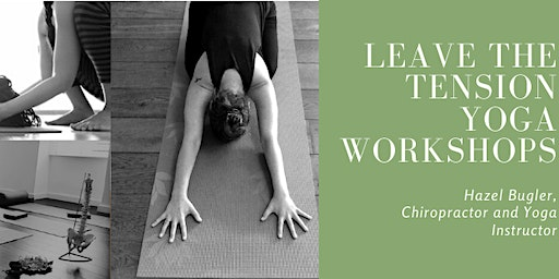 Leave the Tension: Yoga workshops for the upper and lower back