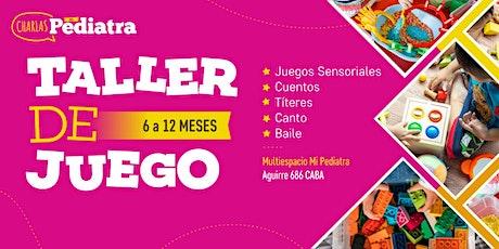 TALLER DE JUEGO 6 a 12 meses- Clase Abierta Informativa entradas