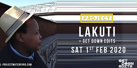 Project Presents: Lakuti (Uzuri Recordings) & Get Down Edits tickets