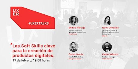 #UXERTalks: Las Soft Skills clave para la creación de productos digitales tickets