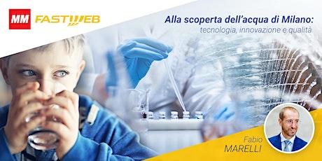 Alla scoperta dell'acqua di Milano: tecnologia, innovazione e qualità biglietti