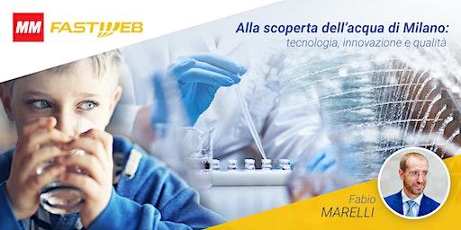 Alla scoperta dell'acqua di Milano: tecnologia, innovazione e qualità