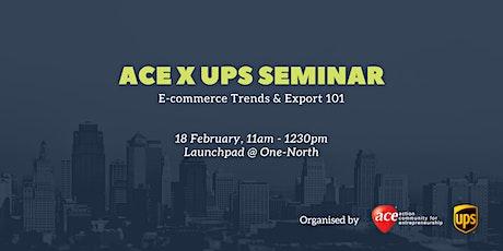 ACE x UPS Seminar: E-commerce trends & Export 101 tickets
