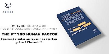 THE HUMAN FACTOR : Comment planter ou réussir sa Startup grâce à l'humain ? billets