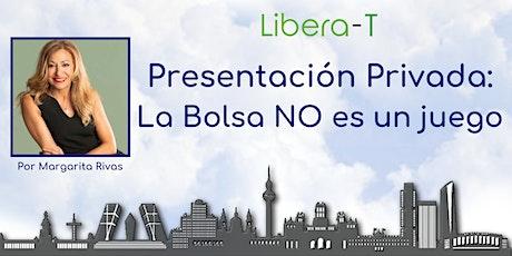 Presentación Privada: La Bolsa No Es Un Juego. Formación de Margarita Rivas entradas