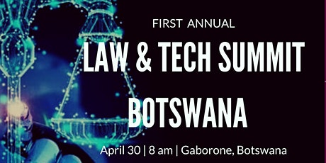 First Annual Law & Tech Summit Botswana tickets