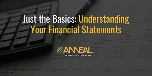 Just the Basics: Understanding Your Financial Statements