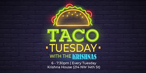 Taco Tuesday with the Krishnas