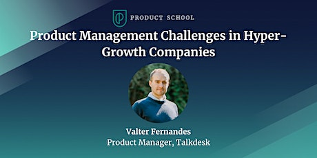 Product Management Challenges in Hyper-Growth Companies bilhetes