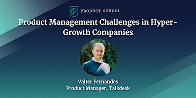 Product Management Challenges in Hyper-Growth Companies