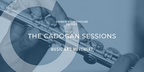 The Cadogan Sessions | Music and Movement tickets