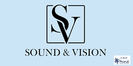Sound and Vision : A charity art exhibition  - in association with Mind tickets